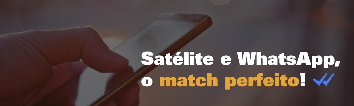 Satélite e WhatsApp, a combinação perfeita!